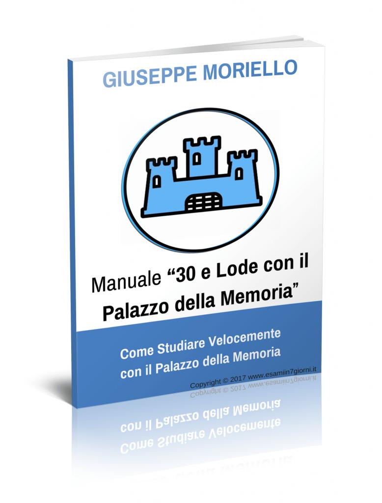 Manuale Esami in 7 Giorni PDF eBook Libro 30 e lode palazzo della memoria Giuseppe Moriello