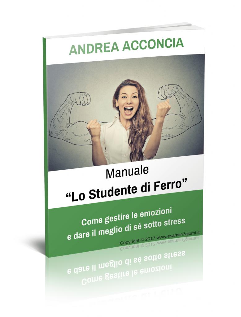 """Manuale PDF eBook Libro Esami in 7 Giorni """"Lo Studente di Ferro"""" Andrea Acconcia"""