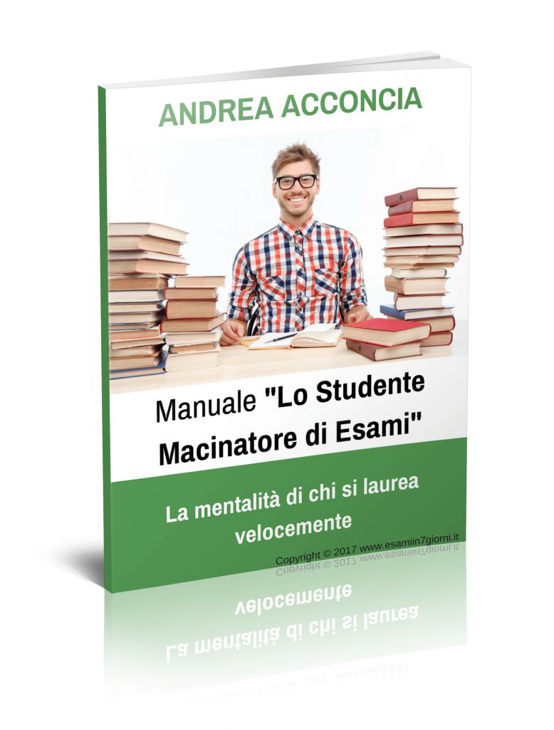 """Manuale PDF eBook Libro Esami in 7 Giorni """"Lo Studente macinatore d'esami"""" Andrea Acconcia"""