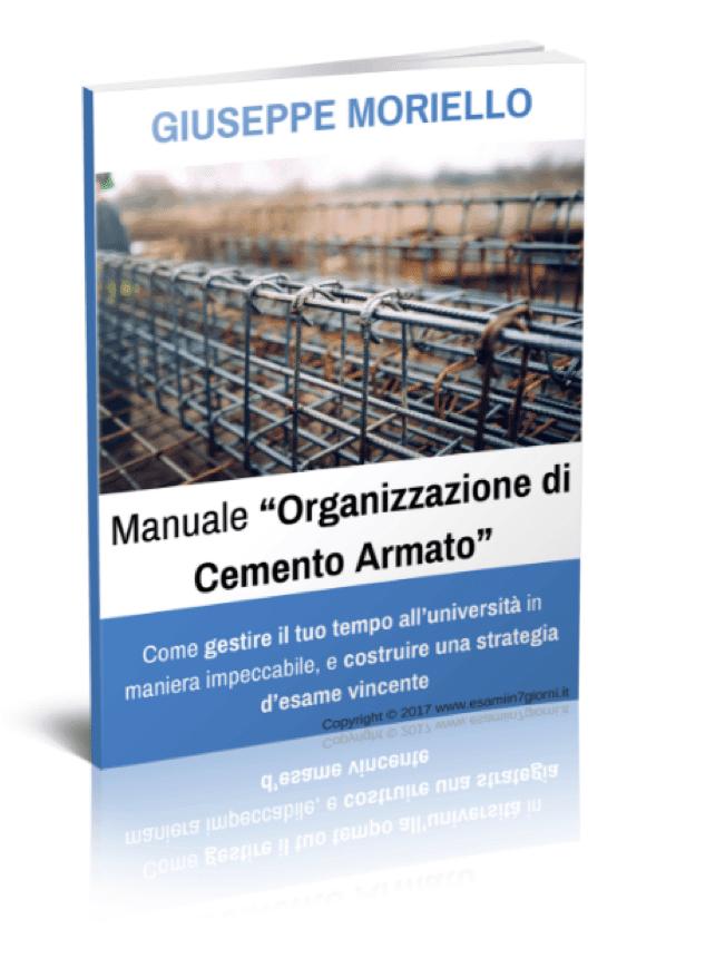 organizzare studio manuale organizzazione di cemento armato 1 - Organizzare lo studio: la Prima Fase del Metodo OCME per gli esami.